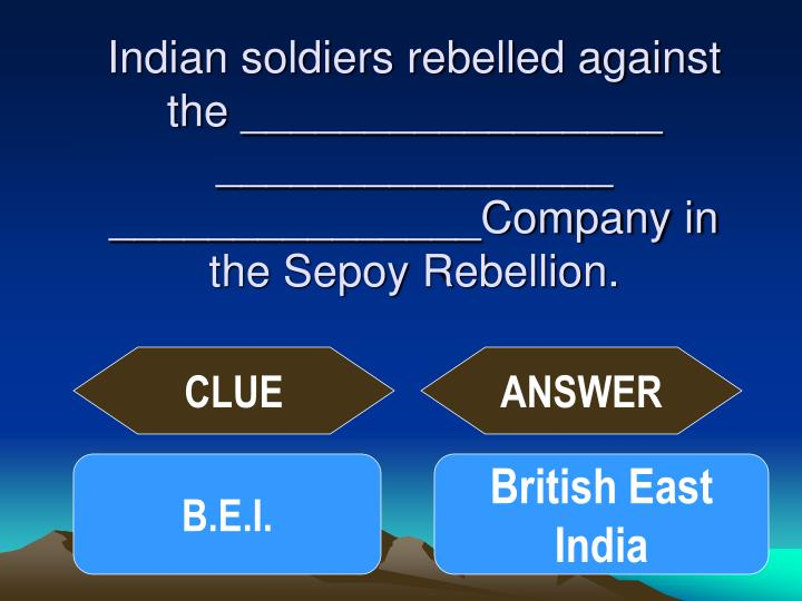 Indian soldiers rebelled against the _________________ ________________ _______________Company in the Sepoy Rebellion.