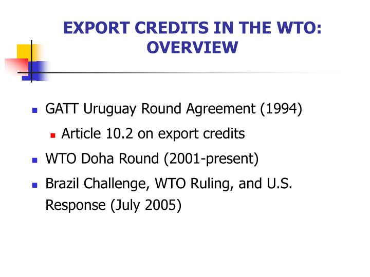EXPORT CREDITS IN THE WTO:
