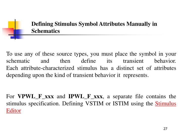 Defining Stimulus Symbol Attributes Manually in Schematics