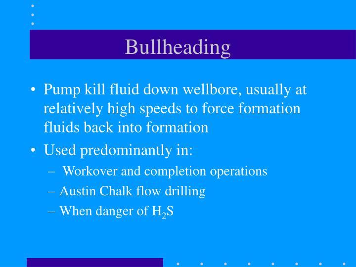 Bullheading