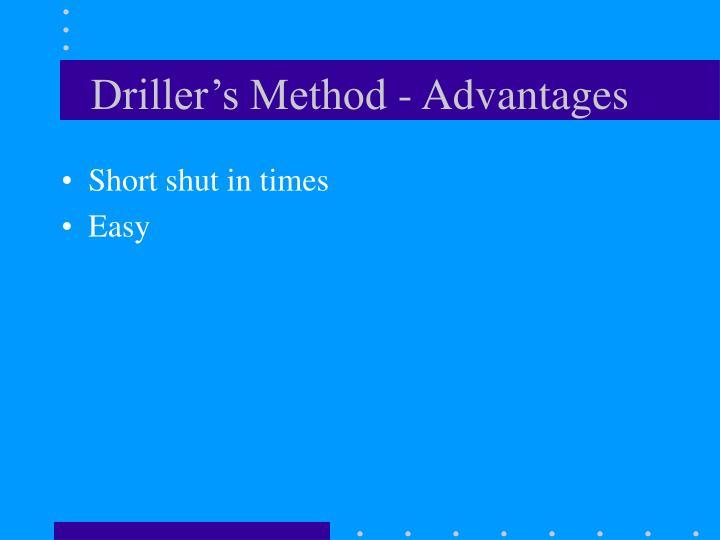 Driller's Method - Advantages