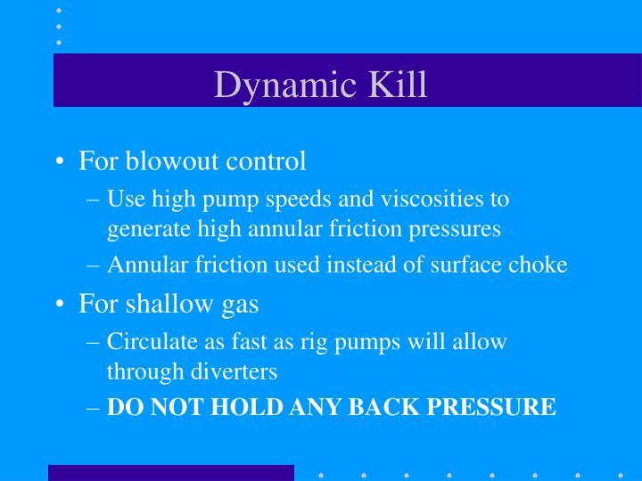 Dynamic Kill