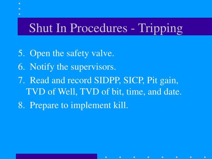 Shut In Procedures - Tripping