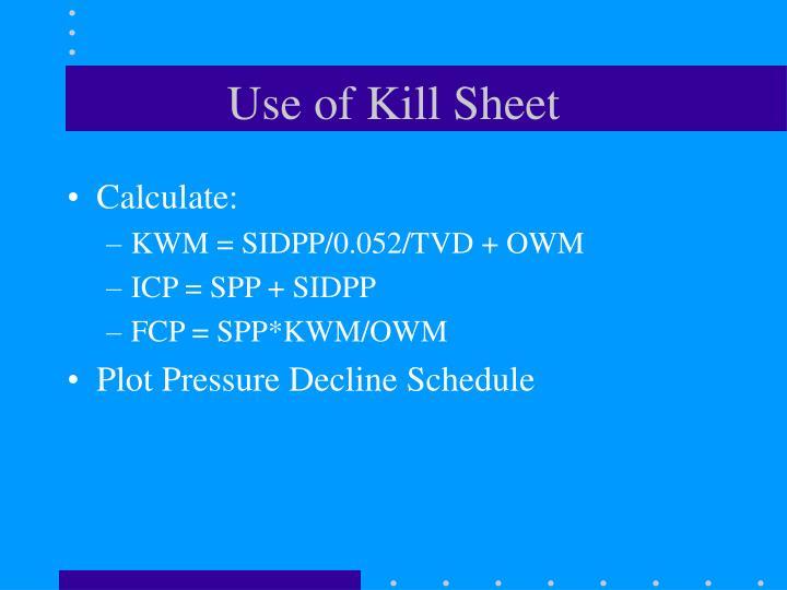 Use of Kill Sheet
