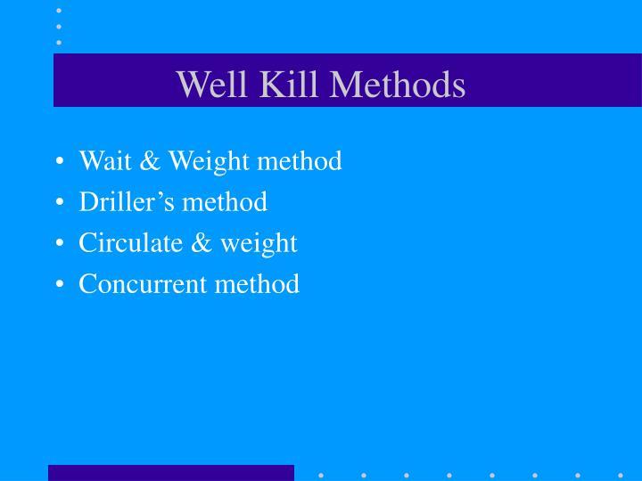 Well Kill Methods