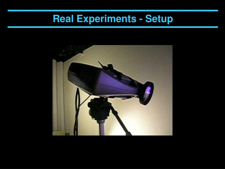 Real Experiments - Setup