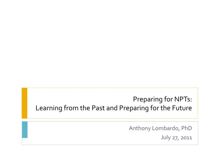 preparing for npts learning from the past and preparing for the future n.