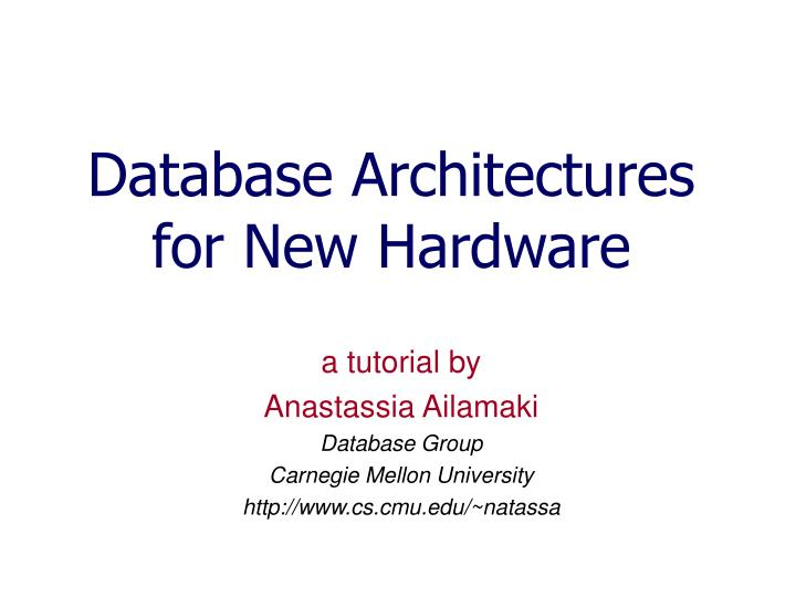 database architectures for new hardware n.