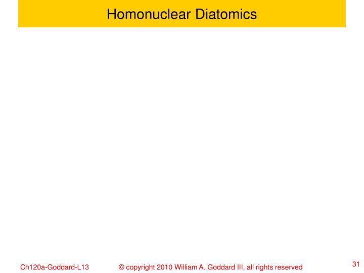 Homonuclear Diatomics