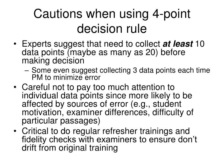 Cautions when using 4-point decision rule