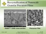 recrystallization of nanoscale granular precursor films