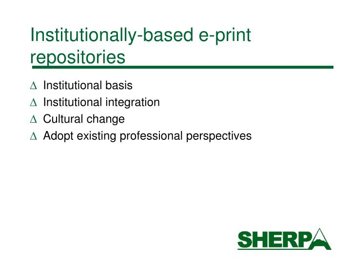 Institutionally-based e-print repositories
