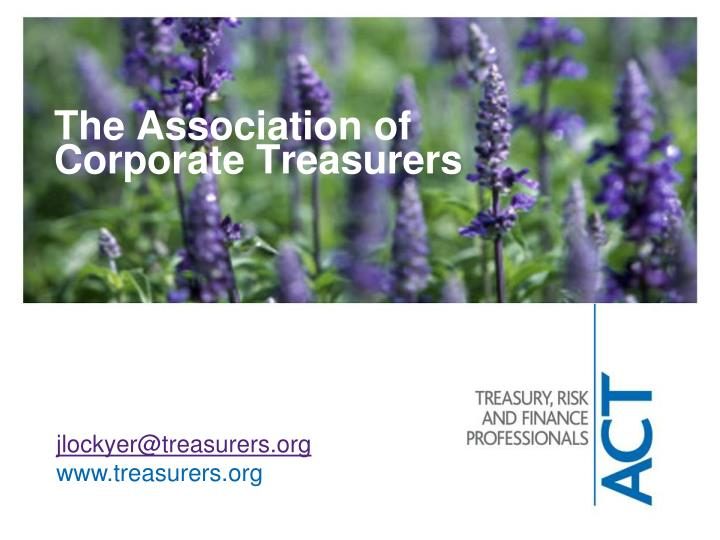 The Association of Corporate Treasurers