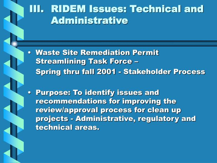 III.	RIDEM Issues: Technical and 	Administrative