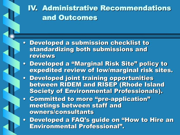 IV.	Administrative Recommendations 	and Outcomes