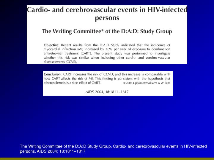 The Writing Committee of the D:A:D Study Group. Cardio- and cerebrovascular events in HIV-infected persons. AIDS 2004; 18:1811–1817