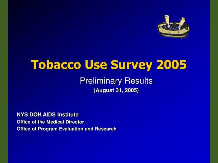 Tobacco Use Survey 2005