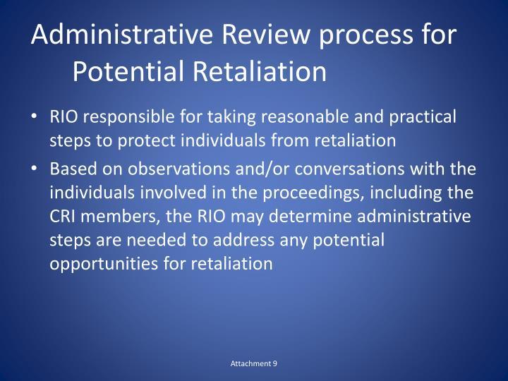 Administrative Review process for Potential Retaliation