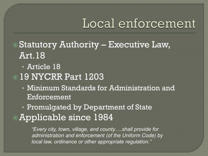 Local enforcement