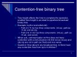 contention free binary tree