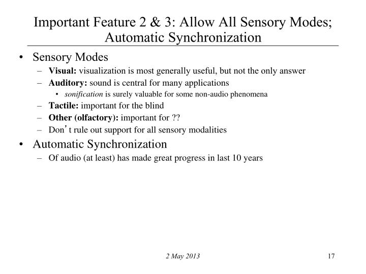 Important Feature 2 & 3: Allow All Sensory Modes; Automatic Synchronization