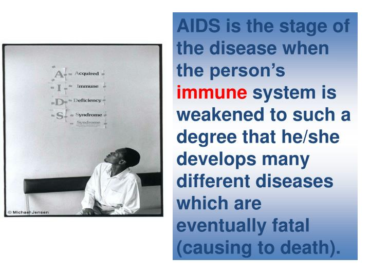 AIDS is the stage of the disease when the person's