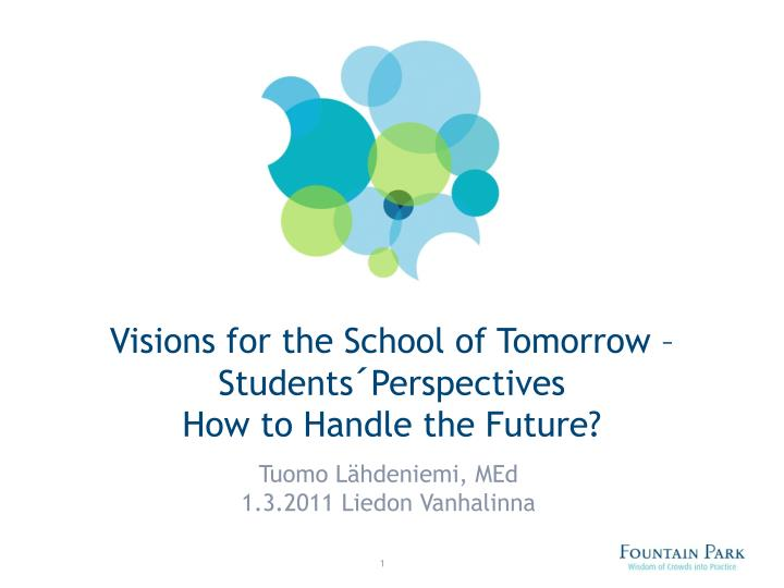 visions for the school of tomorrow students perspectives how to handle the future n.
