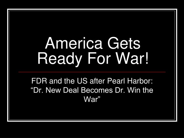 America gets ready for war