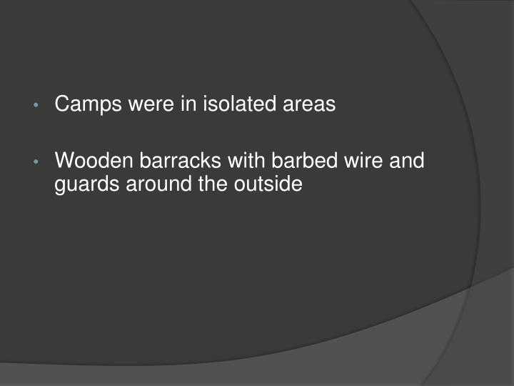 Camps were in isolated areas