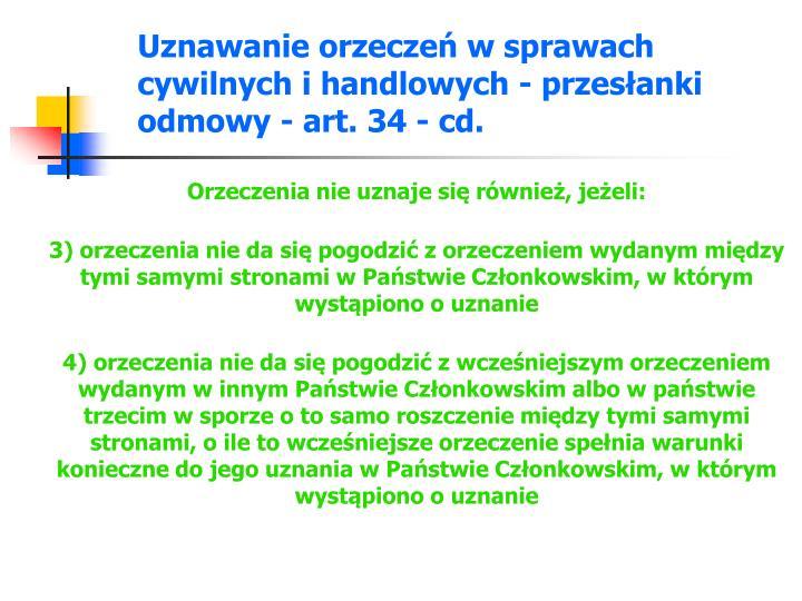 Uznawanie orzeczeń w sprawach cywilnych i handlowych - przesłanki odmowy - art. 34 - cd.