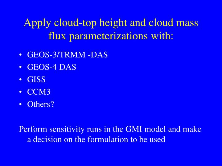 Apply cloud-top height and cloud mass flux parameterizations with:
