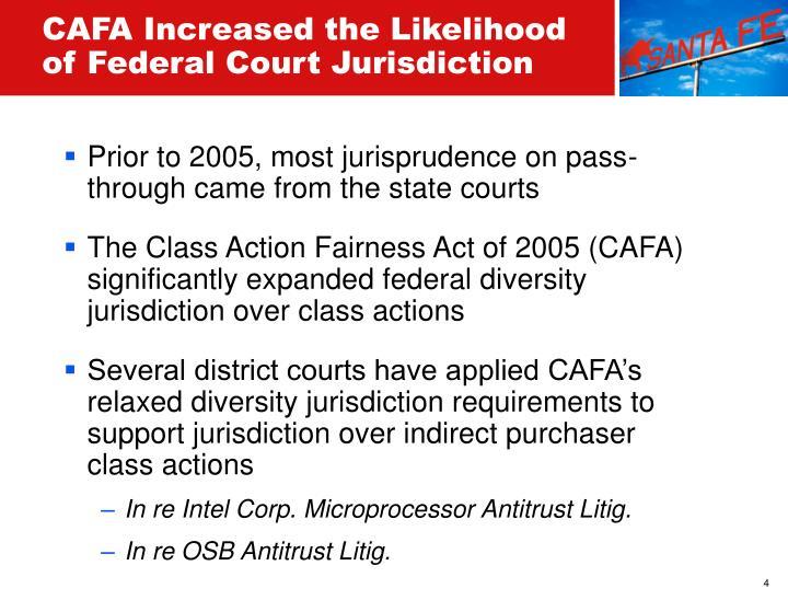 CAFA Increased the Likelihood of Federal Court Jurisdiction