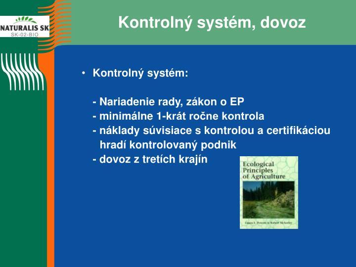 Kontrolný systém, dovoz
