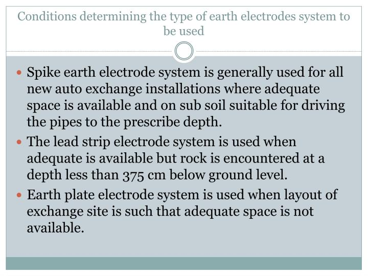 Conditions determining the type of earth electrodes system to be used