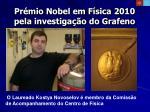 pr mio nobel em f sica 2010 pela investiga o do grafeno