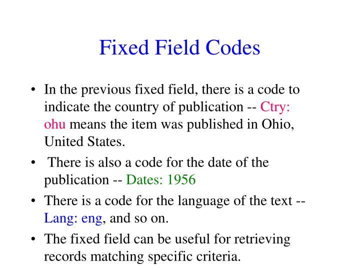 Fixed Field Codes