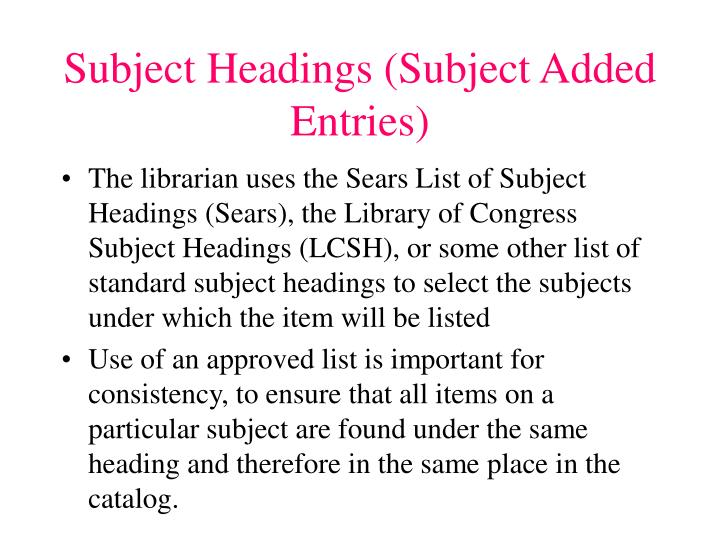 Subject Headings (Subject Added  Entries)