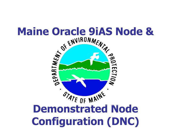 Maine oracle 9ias node demonstrated node configuration dnc