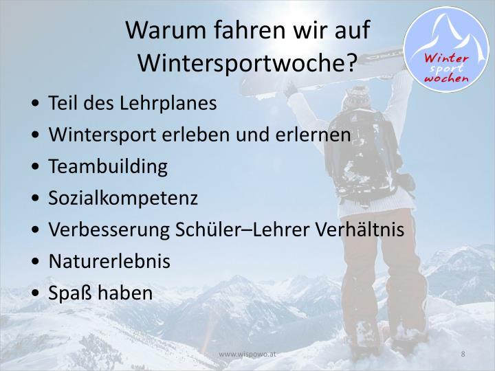 Warum fahren wir auf Wintersportwoche?