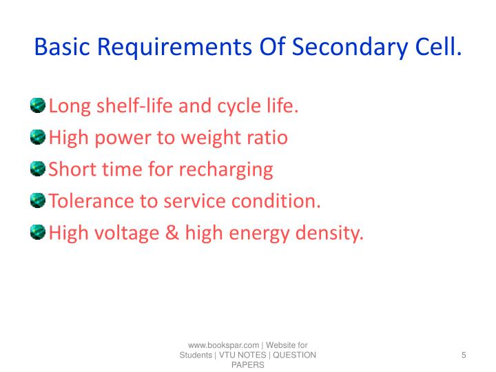 Basic Requirements Of Secondary Cell.