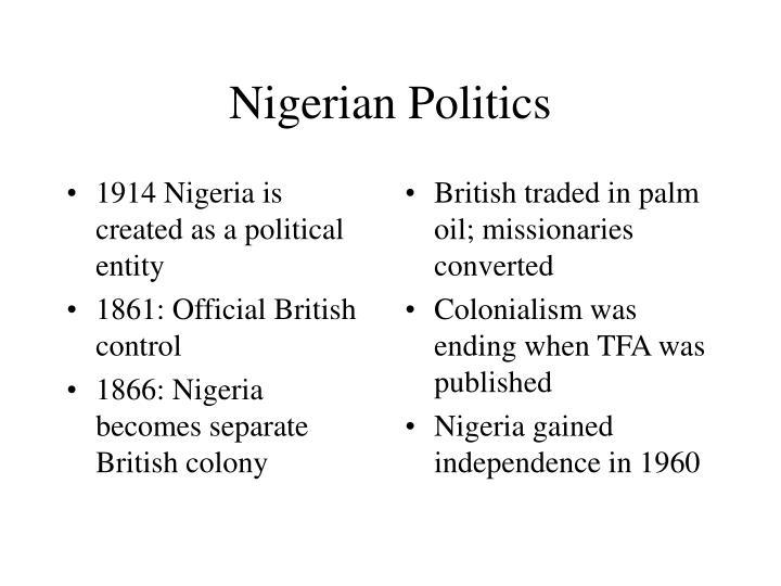 1914 Nigeria is created as a political entity