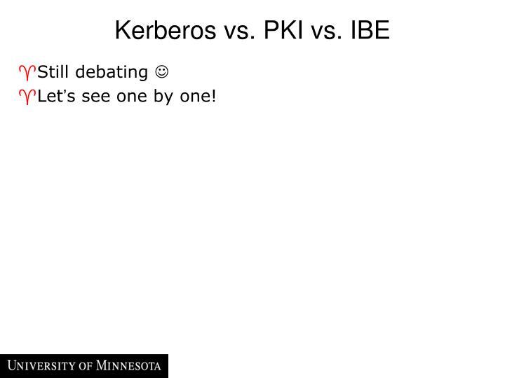Kerberos vs. PKI vs. IBE