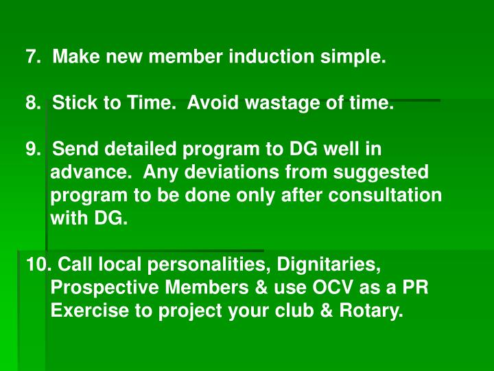 7.  Make new member induction simple.