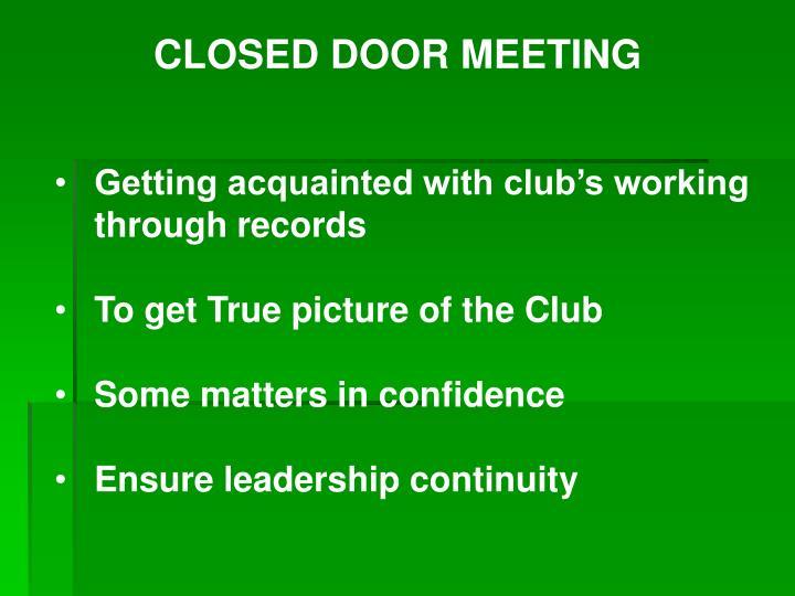 CLOSED DOOR MEETING