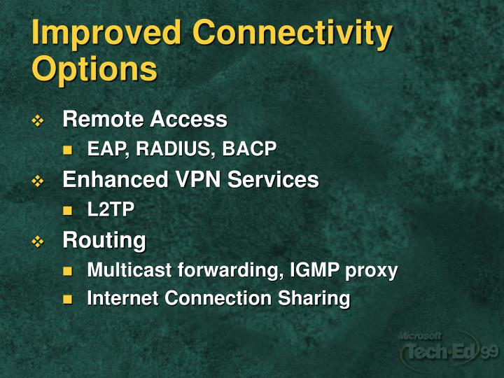 Improved Connectivity Options