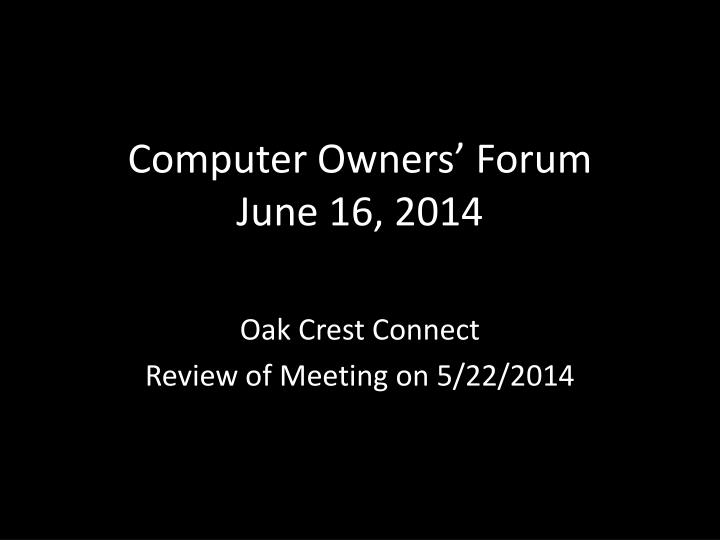 Computer owners forum june 16 2014