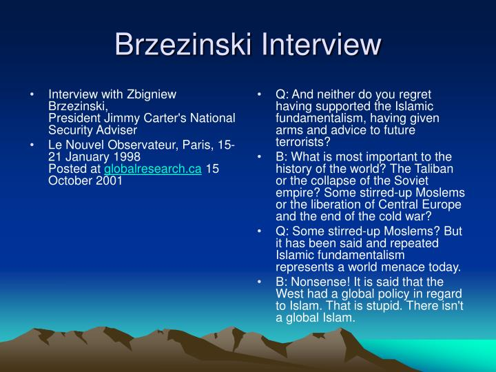 Interview with Zbigniew Brzezinski,