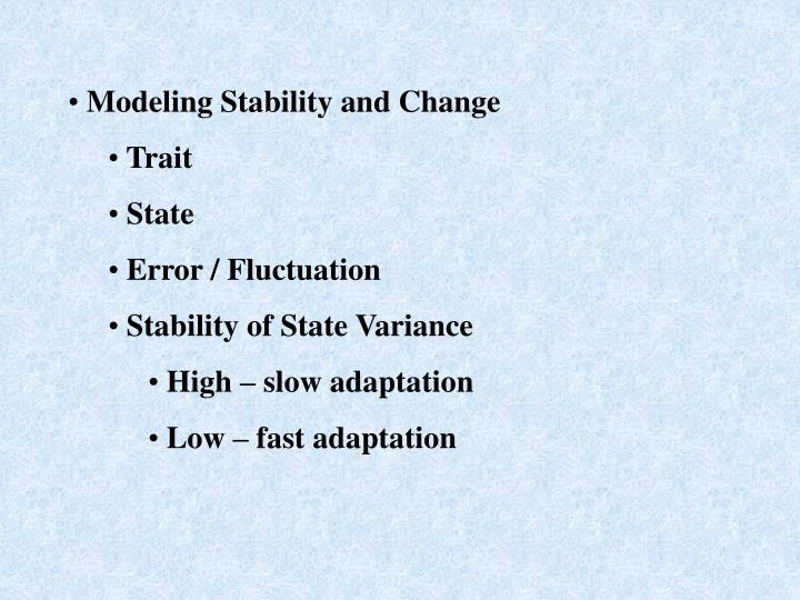 Modeling Stability and Change