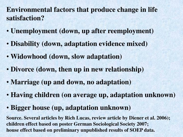 Environmental factors that produce change in life satisfaction?