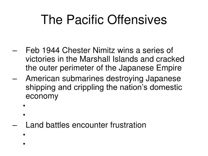 The Pacific Offensives
